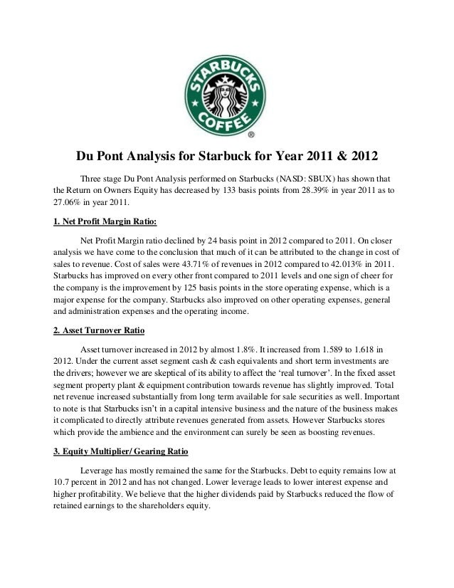 starbucks ratio analysis 2011 Trend analysis and comparison to benchmarks of starbucks's profitability ratios  such as net profit margin, roe and roa.
