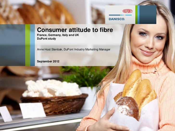 Consumer attitude to fibreFrance, Germany, Italy and UKDuPont studyAnne Host Stenbak, DuPont Industry Marketing ManagerSep...