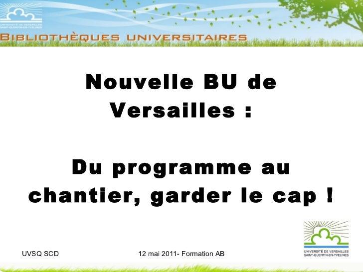 Nouvelle BU de Versailles : Du programme au chantier, garder le cap !