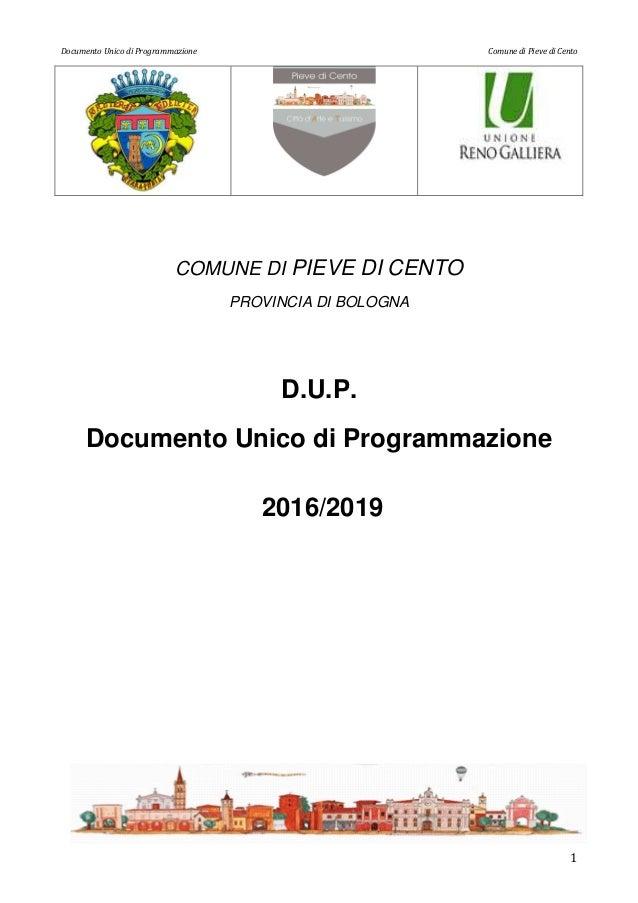 Documento Unico di Programmazione Comune di Pieve di Cento 1 COMUNE DI PIEVE DI CENTO PROVINCIA DI BOLOGNA D.U.P. Document...