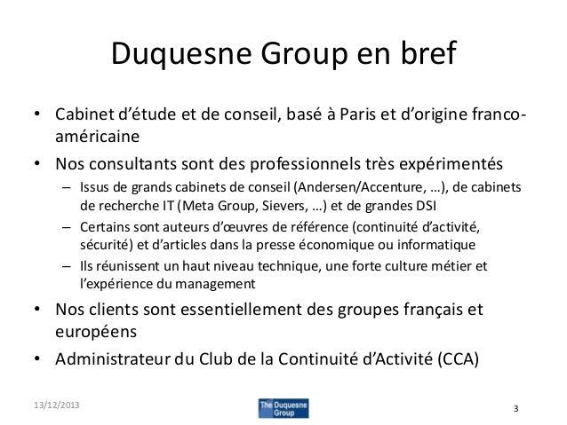 Duquesne Group en bref • Cabinet d'étude et de conseil, basé à Paris et d'origine francoaméricaine • Nos consultants sont ...