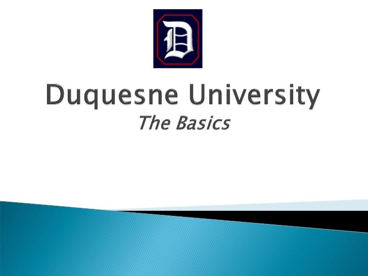    Rankings & Reviews: It's useful for you to know the academic    ability of Duquesne students   What makes DU Unique? ...