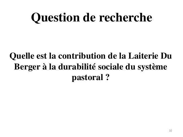 Question de recherche 10 Quelle est la contribution de la Laiterie Du Berger à la durabilité sociale du système pastoral ?