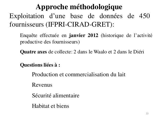 Approche méthodologique 13 Exploitation d'une base de données de 450 fournisseurs (IFPRI-CIRAD-GRET): Enquête effectuée en...