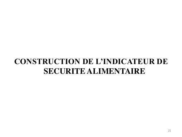 CONSTRUCTION DE L'INDICATEUR DE SECURITE ALIMENTAIRE 21
