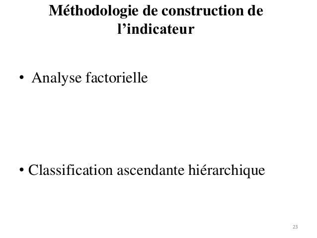 Méthodologie de construction de l'indicateur 23 • Analyse factorielle • Classification ascendante hiérarchique