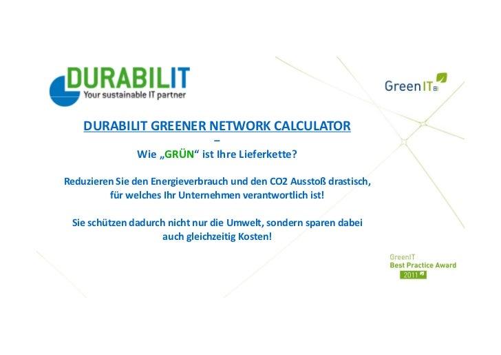 """DURABILITGREENERNETWORKCALCULATOR                             –               Wie""""GRÜN"""" istIhreLieferkette?Reduzier..."""