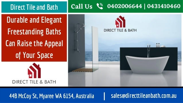 Durable and Elegant Freestanding Baths Can Raise the Appeal of Your Space Direct Tile and Bath Call Us 0402006644 | 043141...