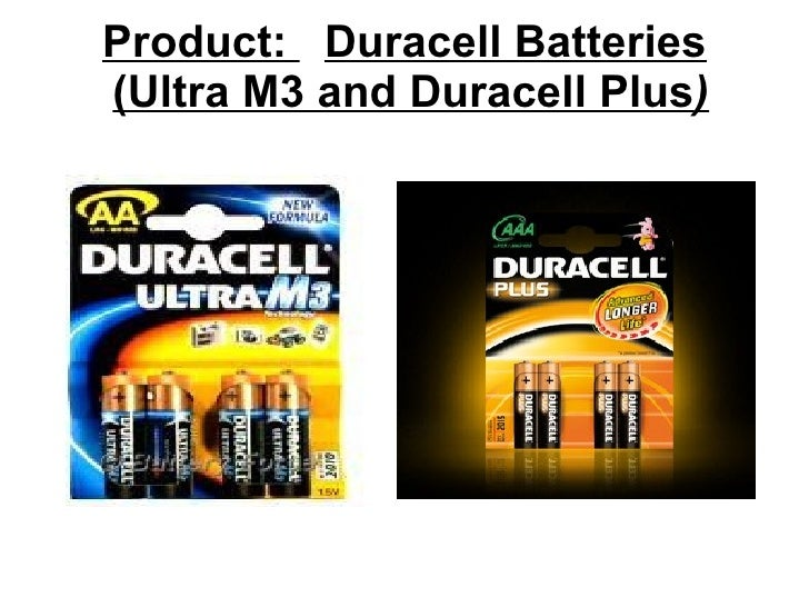 Product:   Duracell Batteries   (Ultra M3 and Duracell Plus )