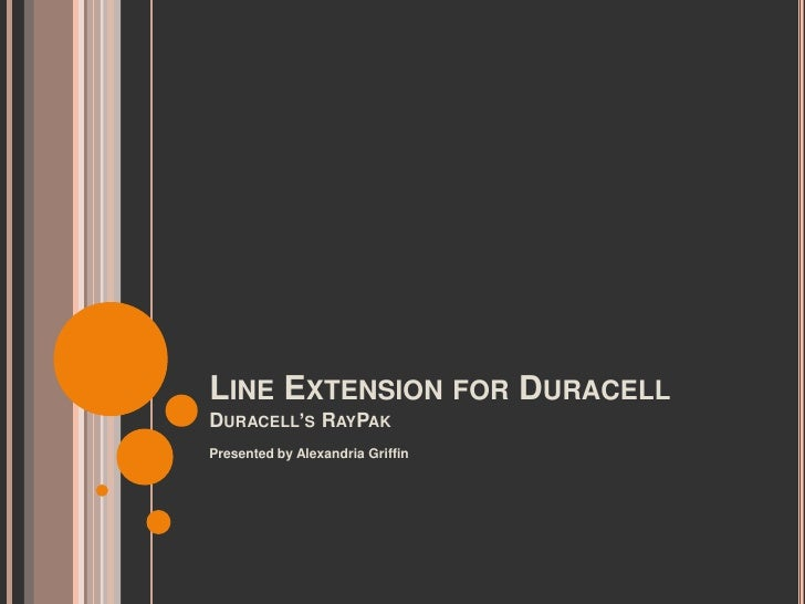 LINE EXTENSION FOR DURACELLDURACELL'S RAYPAKPresented by Alexandria Griffin