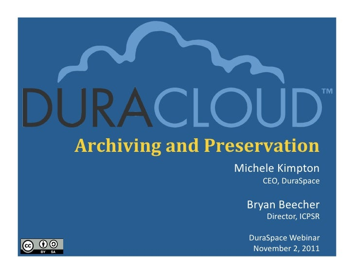 Archiving and Preservation                        Michele Kimpton                                CEO, DuraSpac...