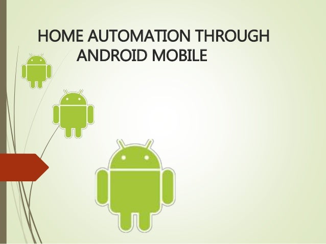 Home automation using android mobiles for Home automation basics