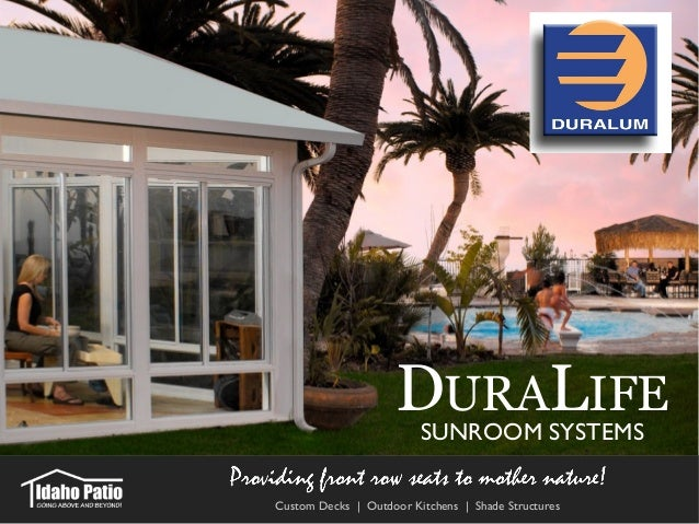 DURALIFE SUNROOM SYSTEMS Custom Decks | Outdoor Kitchens | Shade Structures  ...