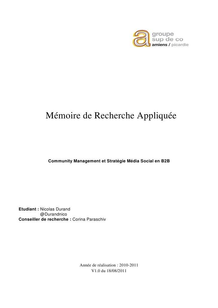 Mémoire de Recherche Appliquée              Community Management et Stratégie Média Social en B2BEtudiant : Nicolas Durand...