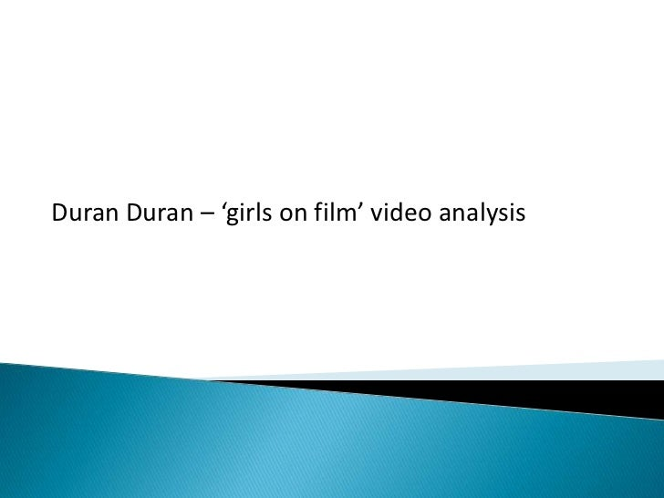 Duran Duran – 'girls on film' video analysis