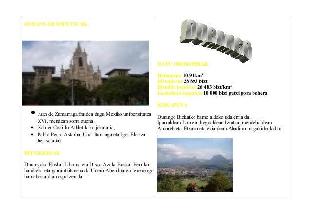 DURANGAR OSPETSUAK: • Juan de Zumarraga fraidea dugu Mexiko unibertsitatea XVI. mendean sortu zuena. • Xabier Castillo Ath...