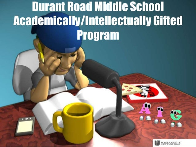 Durant Road Middle School Academically/Intellectually Gifted Program