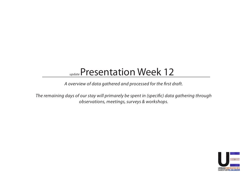 Presentation Week 12                  update                A overview of data gathered and processed for the first draft....