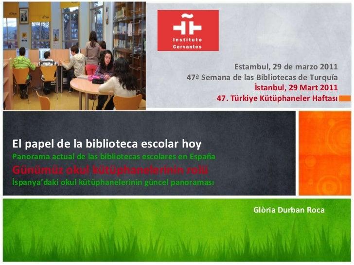 Estambul, 29 de marzo 2011 47ª Semana de las Bibliotecas de Turquía İstanbul, 29 Mart 2011 47. Türkiye Kütüphaneler Haftas...