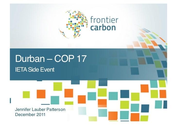 Durban COP 17IETA Side EventJennifer Lauber PattersonDecember 2011