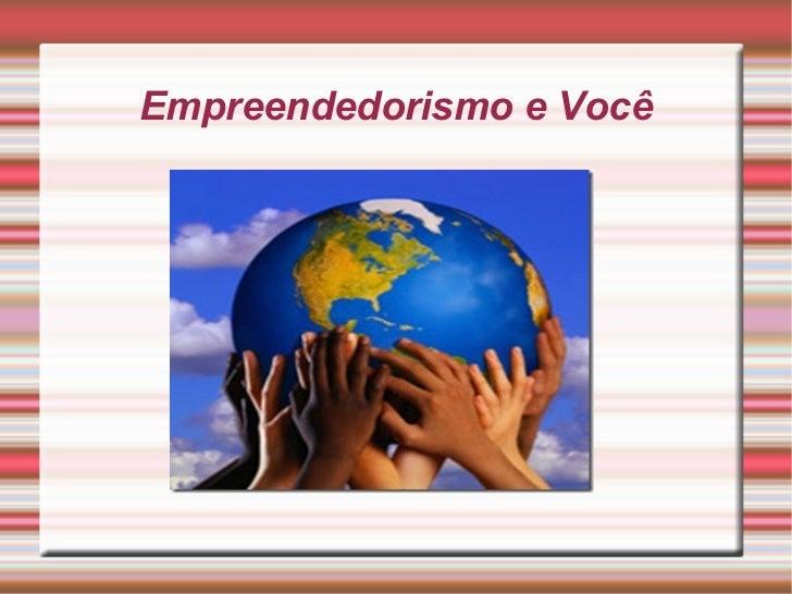 Empreendedorismo e Você