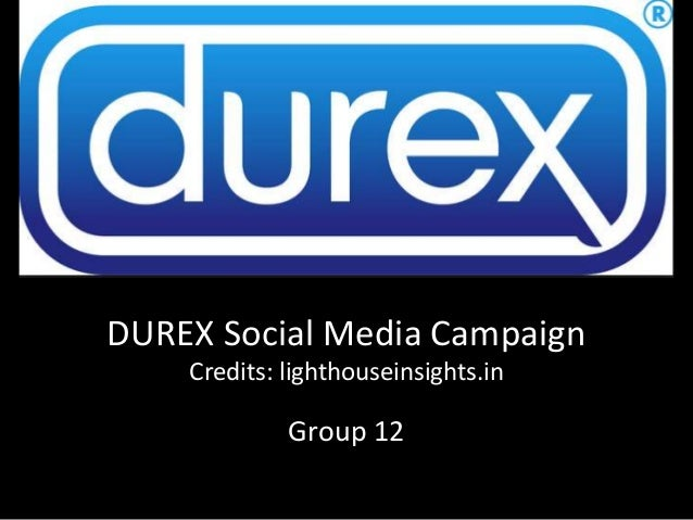 DUREX Social Media Campaign Credits: lighthouseinsights.in Group 12