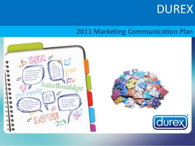DUREX 2011 Marketing Communication Plan