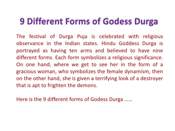 9 Different Forms of GodessDurga<br />The festival of DurgaPuja is celebrated with religious observance in the Indian stat...