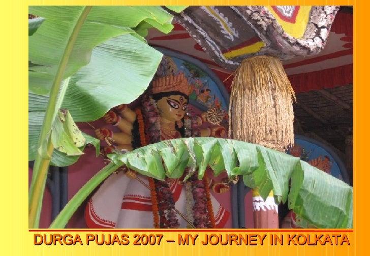 DURGA PUJAS 2007 – MY JOURNEY IN KOLKATA