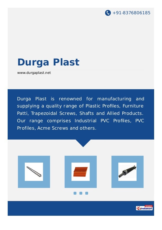 +91-8376806185 Durga Plast www.durgaplast.net Durga Plast is renowned for manufacturing and supplying a quality range of P...