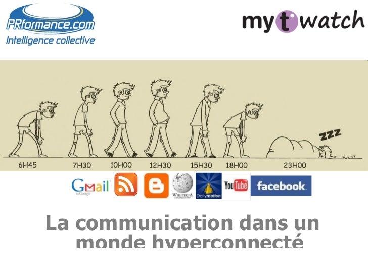 <ul><li>La communication dans un monde hyperconnecté </li></ul>