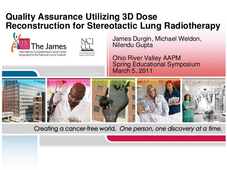 Quality Assurance Utilizing 3D DoseReconstruction for Stereotactic Lung Radiotherapy                        James Durgin, ...
