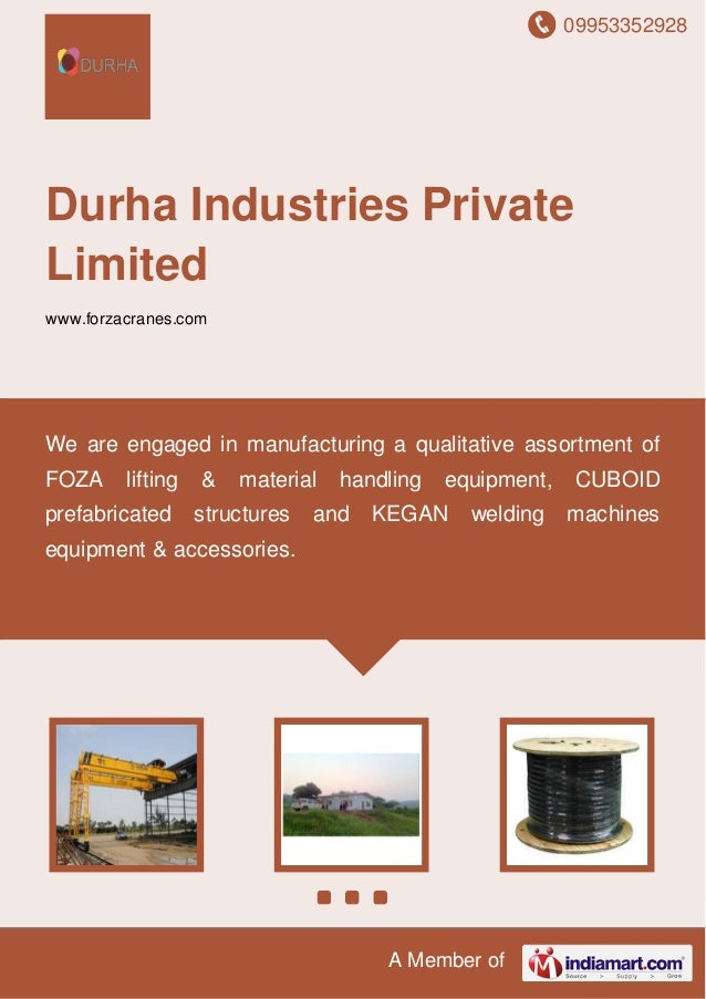 09953352928 A Member of Durha Industries Private Limited www.forzacranes.com We are engaged in manufacturing a qualitative...