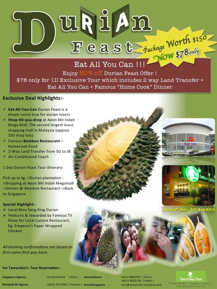 Enjoy 50% off Durian Feast Offer !                                       $78 only for 1D Exclusive Tour which includes 2 w...