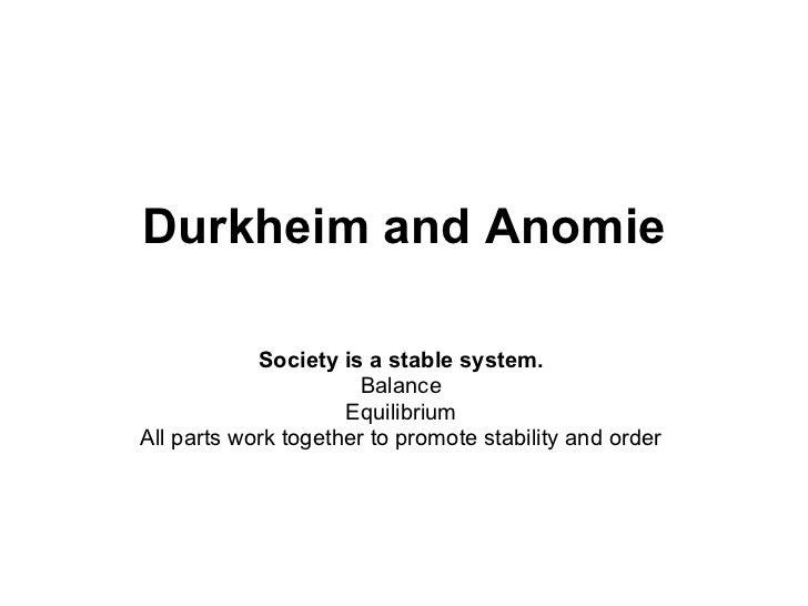 durkheim anomie essay This imbalance, durkheim deemed 'anomie' according to durkheim, anomie reflects a sense of normlessness,  ultimately supporting durkheim's anomie theory.