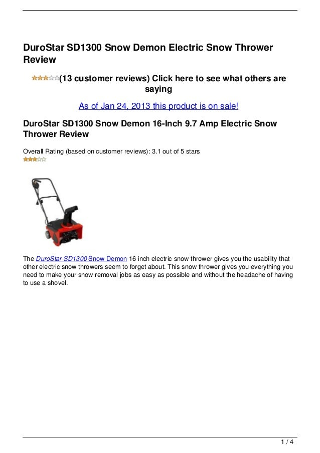 DuroStar SD1300 Snow Demon Electric Snow ThrowerReview            (13 customer reviews) Click here to see what others are ...