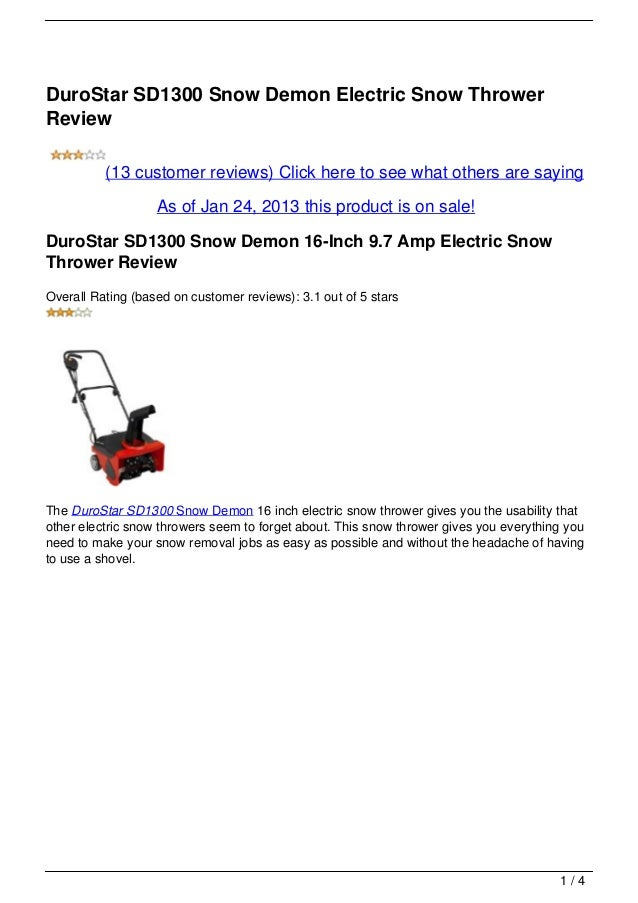 DuroStar SD1300 Snow Demon Electric Snow ThrowerReview          (13 customer reviews) Click here to see what others are sa...
