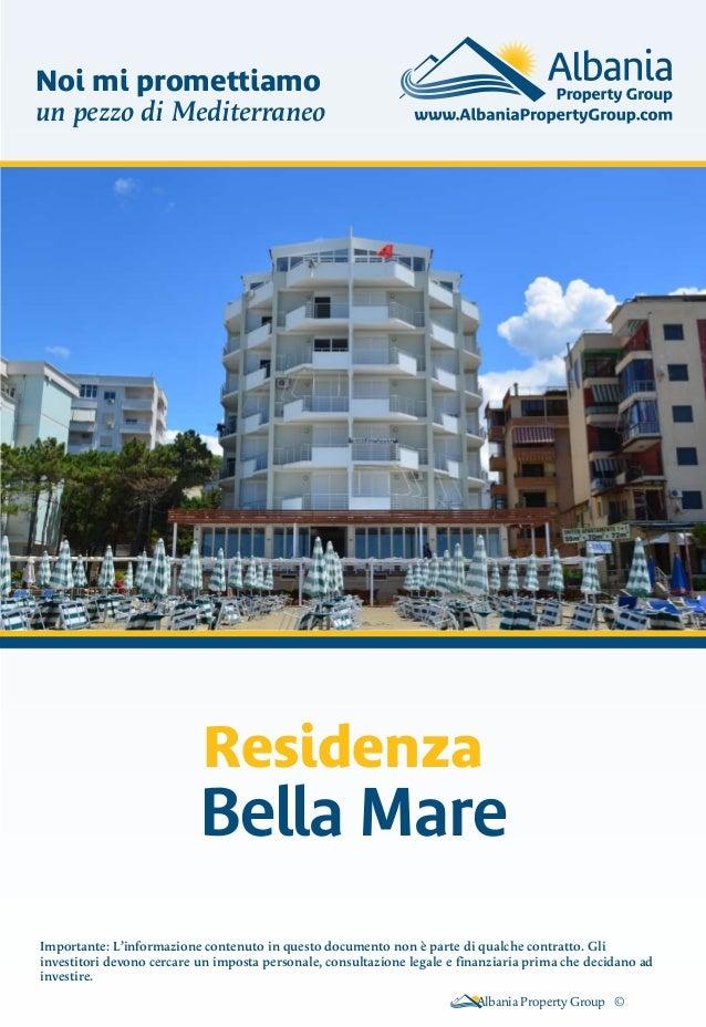 Bella Mare Residenza Albania Property Group © Importante: L'informazione contenuto in questo documento non è parte di qual...