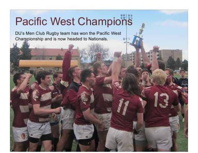 Pacific West ChampionsDU's Men Club Rugby team has won the Pacific WestChampionship and is now headed to Nationals.