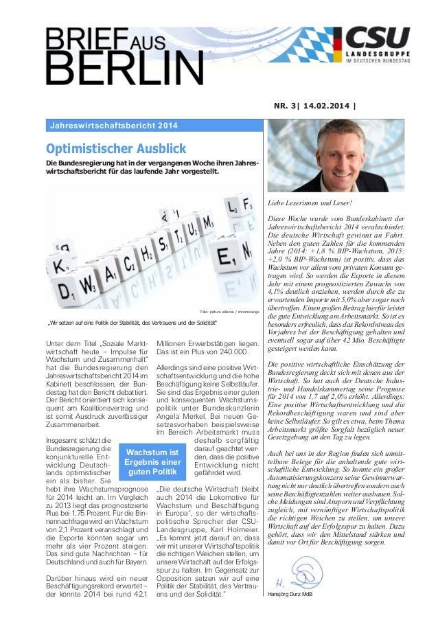 NR. 3| 14.02.2014 |  Jahreswirtschaftsbericht 2014  Optimistischer Ausblick Die Bundesregierung hat in der vergangenen Woc...