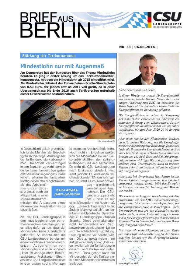 Stärkung der Tarifautonomie NR. 11| 06.06.2014 | Liebe Leserinnen und Leser, in dieser Woche war erneut die Energiepolitik...