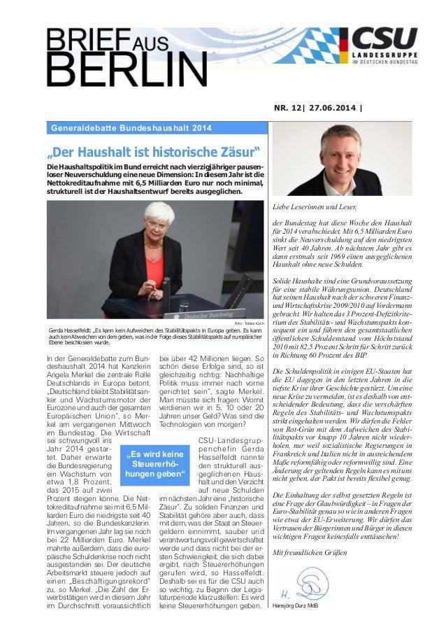 Generaldebatte Bundeshaushalt 2014 NR. 12| 27.06.2014 | Liebe Leserinnen und Leser, der Bundestag hat diese Woche den Haus...