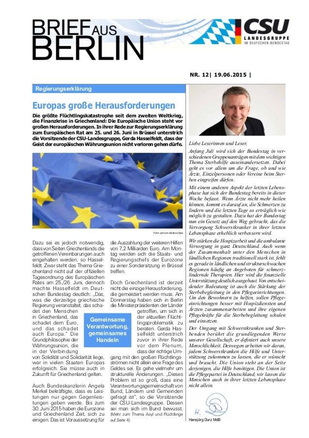 Regierungserklärung NR. 12| 19.06.2015 | Liebe Leserinnen und Leser, Anfang Juli wird sich der Bundestag in ver- schiedene...