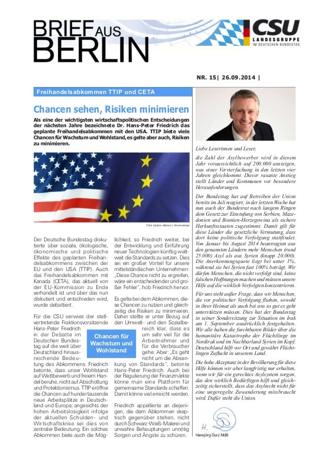 Freihandelsabkommen TTIP und CETA  NR. 15| 26.09.2014 |  Liebe Leserinnen und Leser,  die Zahl der Asylbewerber wird in di...