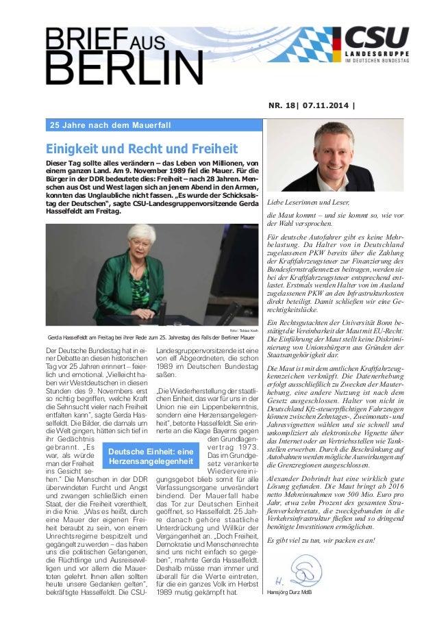 25 Jahre nach dem Mauerfall  NR. 18| 07.11.2014 |  Liebe Leserinnen und Leser,  die Maut kommt – und sie kommt so, wie vor...