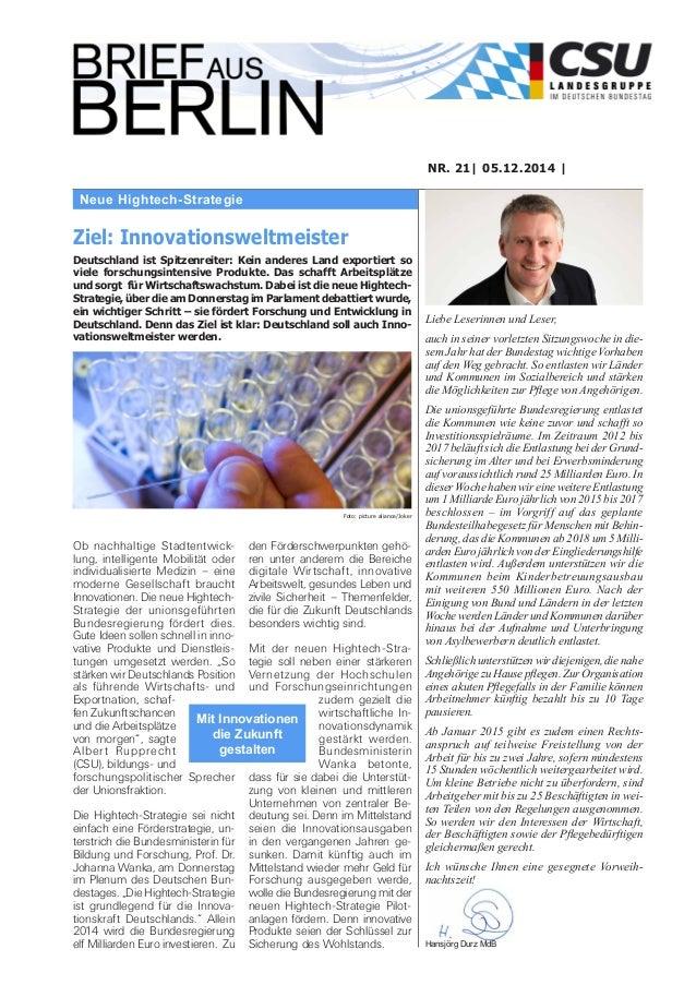 Neue Hightech-Strategie  NR. 21| 05.12.2014 |  Liebe Leserinnen und Leser,  auch in seiner vorletzten Sitzungswoche in die...