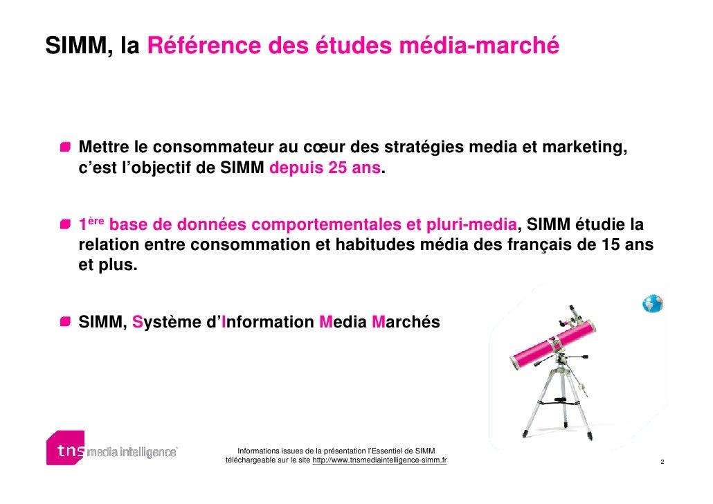 SIMM, la Référence des études média-marché      Mettre le consommateur au cœur des stratégies media et marketing,   c'est ...