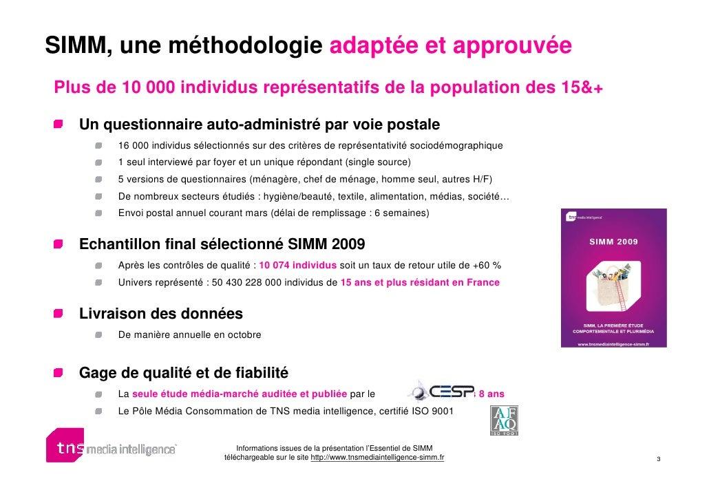SIMM, une méthodologie adaptée et approuvée Plus de 10 000 individus représentatifs de la population des 15&+    Un questi...
