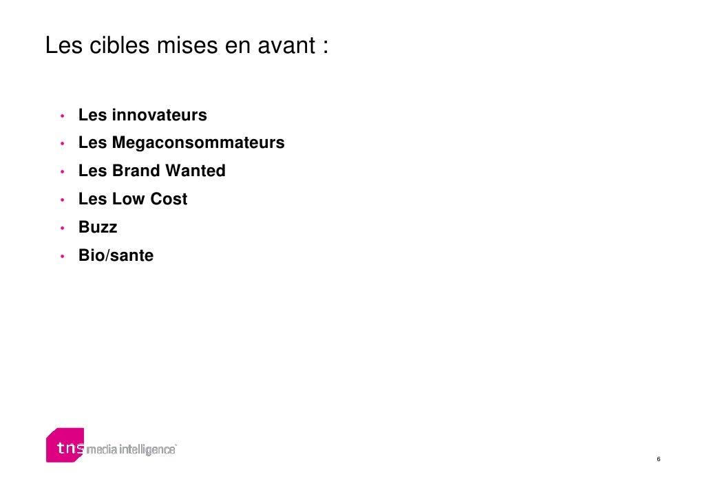 Les cibles mises en avant :   •   Les innovateurs  •   Les Megaconsommateurs  •   Les Brand Wanted  •   Les Low Cost  •   ...