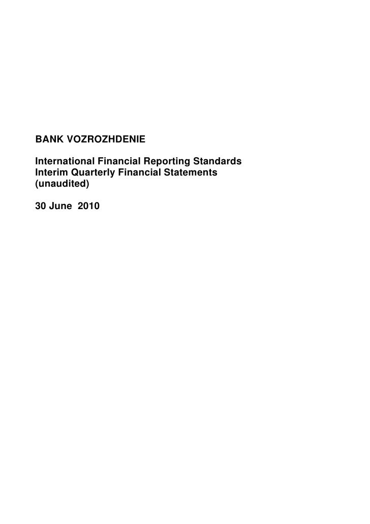 BANK VOZROZHDENIE  International Financial Reporting Standards Interim Quarterly Financial Statements (unaudited)  30 June...